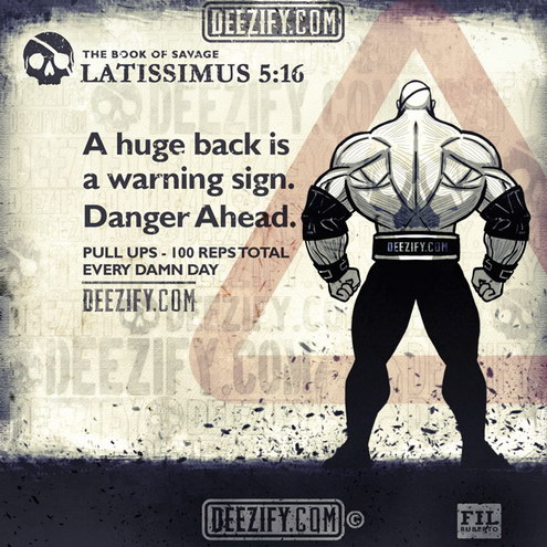 A huge back is a warning sign... Latissimus 5:16
